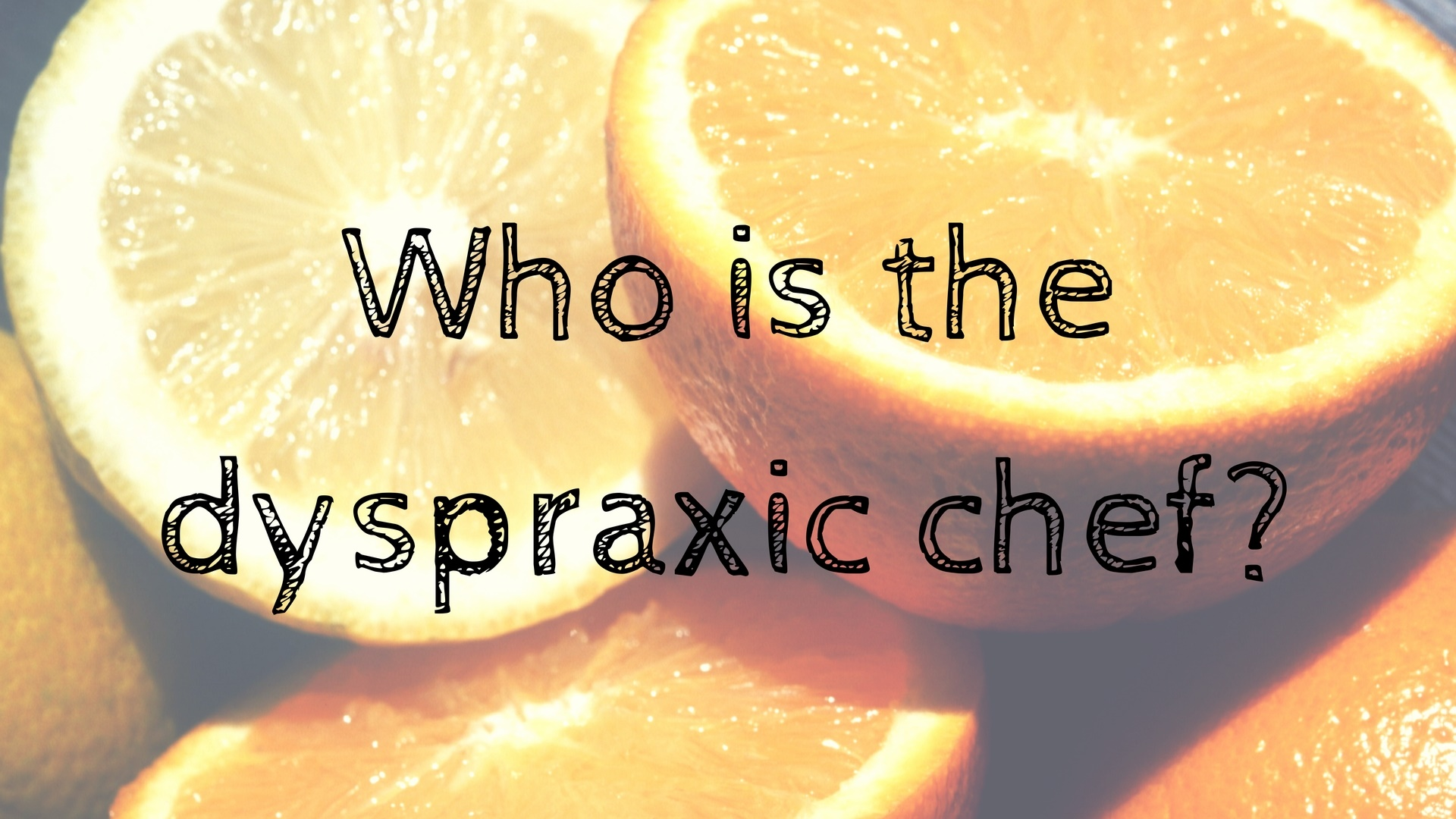 about the dyspraxic chef